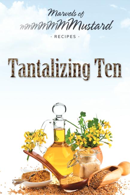 Marvels of Mustard: The Tantalizing Ten Recipes